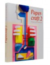 Papercraft 2: Design and Art with Paper - Gestalten;R. Klanten;B. Meyer