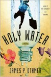 Holy Water - James P. Othmer