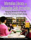 Information Literacy and Information Skills Instruction: Applying Research to Practice in the 21st Century School Library - Nancy J. Thomas, Sherry Crow, Lori Franklin