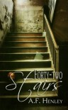 Forty-two Stairs - A.F. Henley