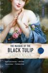 The Masque of the Black Tulip - Lauren Willig