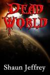 Dead World - Shaun Jeffrey
