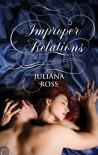 Improper Relations - Juliana Ross