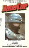 RoboCop - Ed Naha, Michael Miner, Edward Neumeier