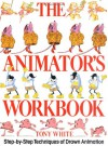 The Animator's Workbook: Step-By-Step Techniques of Drawn Animation - Tony  White
