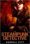 The Steampunk Detective - Darrell Pitt