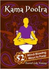 Kama Pootra: 52 Mind-Blowing Ways to Poop - Daniel Cole Young