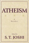 Atheism: A Reader - S.T. Joshi