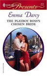 The Playboy Boss's Chosen Bride - Emma Darcy