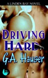 Driving Hard - G.A. Hauser