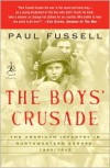 The Boys' Crusade: The American Infantry in Northwestern Europe, 1944-45 - Paul Fussell