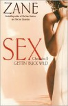 Gettin' Buck Wild: Sex Chronicles II - Zane