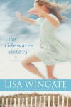 The Tidewater Sisters - Lisa Wingate