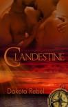 Clandestine - Dakota Rebel