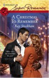 A Christmas To Remember (Harlequin Superromance #1453) - Kay Stockham