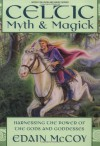 Celtic Myth & Magick: Harness the Power of the Gods and Goddesses (Llewellyn's World Religion and Magic Series) - Edain McCoy