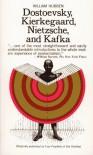 Dostoevsky, Kierkegaard, Nietzsche and Kafka - William Hubben
