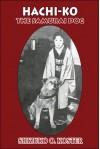 Hachi-Ko: The Samurai Dog - Shizuko O. Koster