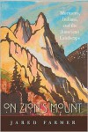 On Zion's Mount: Mormons, Indians, and the American Landscape - Jared Farmer