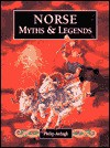 Norse Myths & Legends - Philip Ardagh, Stephen May