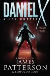 Daniel X: Alien Hunter - James Patterson, Leopoldo Gout, Klaus Lyngeled, Jon Girin, Joseph McLamb