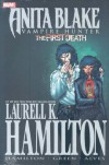 Anita  Blake, Vampire Hunter: The First Death - Laurell K. Hamilton, Jonathon  Green, Jonathan Green, Brett Booth, Wellington Alves