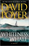 The Whiteness of the Whale: A Novel - David Poyer