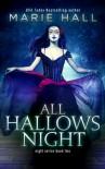 All Hallows Night ((Book 2, Crimson Night Series)) - Marie Hall