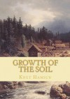 Growth Of The Soil - Knut Hamsun