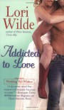 Addicted to Love - Lori Wilde