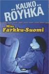 Miss Farkku-Suomi - Kauko Röyhkä