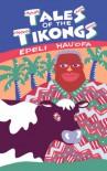 Tales of the Tikongs - Epeli Hauʻofa, Vilsoni Hereniko