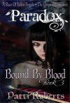 Bound By Blood  - Patti Roberts