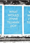 What Would Lynne Tillman Do? - Lynne Tillman
