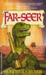 Far-Seer  - Robert J. Sawyer