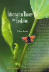 Information Theory and Evolution - John  Avery