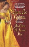 And Then He Kissed Her  - Laura Lee Guhrke