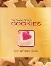 The Golden Book of Cookies: Over 330 Great Recipes - Carla Bardi, Pamela Egan, Brenda Moore, Ting Morris