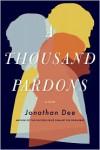 A Thousand Pardons: A Novel - Jonathan Dee