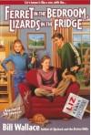 Ferret in the Bedroom, Lizards in the Fridge - Bill Wallace