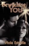 Bewitching You - Viola Estrella