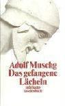 Das gefangene Lächeln. - Adolf Muschg