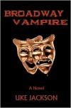 Broadway Vampire - Uke Jackson