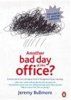 Another Bad Day at the Office - Jeremy Bullmore