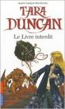Tara Duncan Le Livre Interdit -