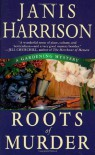 Roots of Murder - Janis Harrison