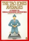 The Tao Jones Averages: A Guide to Whole-Brained Investing - Bennett W. Goodspeed