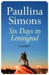 Six Days in Leningrad - Paullina Simons