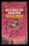 Blooded on Arachne - Michael Bishop