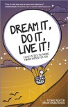 Dream It, Do It, Live It: 9 Easy Steps to Making Things Happen For You - Richard    Newton, Ciprian Adrian Rusen
